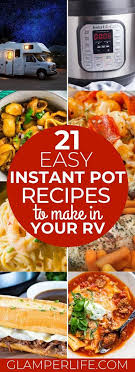 Instant pots come in a range of sizes (from 3 quart to 10 quart) with a range of functions. Easy Rv Instant Pot Recipes Instant Pot Dinner Recipes Instant Pot Recipes Pot Recipes