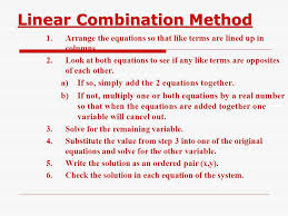 linear combination method 1 arrange the equations so that like terms are lined up in