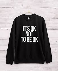 Tshirts Not Be Ok amp; It' Teens Ideas With Sleeve Long Graphic Shirt… Shirt To Sayings … Tees Sweatshirt Teenagers Funny Cool Gift For Jumpers