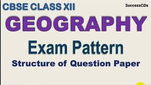 Pattern Geography Definition Simple CBSE Class XII Geography Board Exam Pattern Class 48 Geography