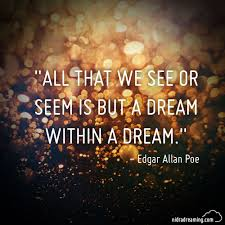 Dream Within A Dream Quote Best of All That We See Or Seem Is But A Dream Within A Dream Edgar