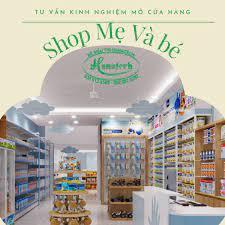 Tư vấn mở shop mẹ và bé | Kinh nghiệm mở cửa hàng bán đồ mẹ và bé