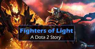fighters of light a dota 2 story