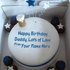 Write Name On Father Happy Birthday Cake Happy Birthday Wishes