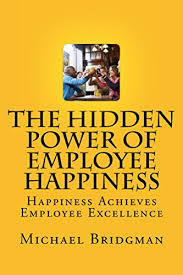 The Hidden Power Of Employee Happiness Happiness Achieves Employee Excellence