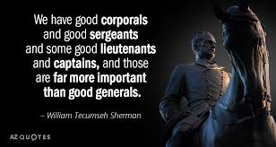 Tecumseh Quotes Classy William Tecumseh Sherman Quote We Have Good Corporals And Good