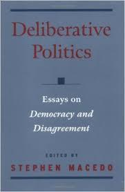 deliberative politics essays on democracy and disagreement  deliberative politics essays on democracy and disagreement practical and professional ethics