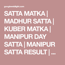 Satta Matka Madhur Satta Kuber Matka Manipur Day Satta