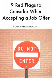 accept a job offer 9 red flags to consider when accepting a job offer classy career girl