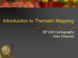 Presentation Mapping Introduction To Thematic Mapping Ppt Video Online Download