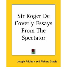 write about something that s important addison and steele essays joseph addison and richard steele essays about love