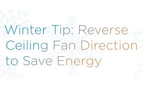 winter tip reverse ceiling fan direction to save energy