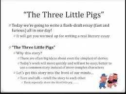 essay boot camp unit argumentative writing literary essays  the three little pigs 0 today we re going to write a flash draft