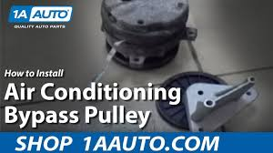how to install replace air conditioning bypass pulley 1aauto com how to install replace air conditioning bypass pulley 1aauto com