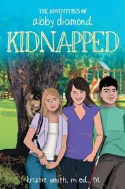The Adventures of Abby Diamond- Kidnapped by Kristie Smith, Paperback |  Barnes & Noble®