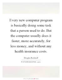 every new computer program is basically doing some task that a person used to do