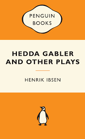 hedda gabler and other plays popular penguins by henrik ibsen  hedda gabler and other plays popular penguins