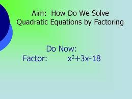 aim how do we solve quadratic equations by