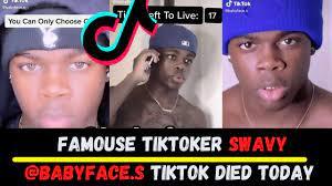 tiktoker Swavy @Babyface.s tiktok died ...