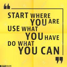 Citation Modèle De Motivation Square Citations Inspirantes Text Speech Bubble Commencez Où Vous êtes Utilisez Ce Que Vous Avez Faites Ce Que