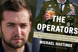 Michael Hastings ~ The Operators (Nov. 2012) Chapter 11: Totally Shit-Faced. A man I'll call C. was sitting against the wall in The Duke's Bar, ... - michael-hastings-the-operators