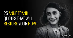 40 Anne Frank Quotes That Will Restore Your Hope Unique Anne Frank Quotes