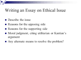 ethical issue computer ethics why do we have to consider computer 9 writing an essay on ethical issue