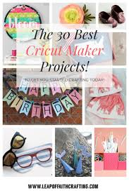 cricut maker projects 35 amazing ideas to make with your cricut maker now