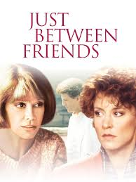 just between friends movie.  Just On Just Between Friends Movie I