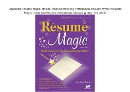 Download Resume Magic, 4th Ed: Trade Secrets of a Professional Resume  Writer (Resume ...