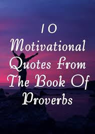 Proverbs Quotes Simple 48 Motivational Quotes From The Book Of Proverbs Elijah Notes