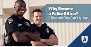 why become a police officer reasons you can t ignore