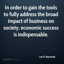 Business Quote Impressive Lee R Raymond Quotes QuoteHD