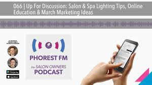 Salon Lighting Tips 066 Up For Discussion Salon Spa Lighting Tips Online Education March Marketing Ideas