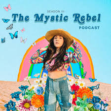 The Mystic Rebel Podcast