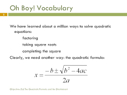 voary we have learned about a million ways to solve quadratic equations