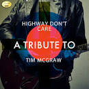 Highway Don't Care: A Tribute to Tim McGraw