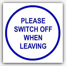 PLEASE SWITCH OFF LIGHT AND LOCK DOOR WHEN LEAVING Photoluminescent
