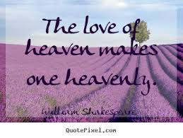 Make image quotes about love - The love of heaven makes one heavenly.