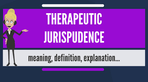 what is therapeutic jurisprudence what does therapeutic  what does therapeutic jurisprudence mean