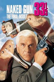 The Naked Gun 33 The Final Insult Full Movie Click Image to.