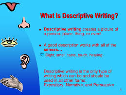 descriptive writing   5 5<br >what is descriptive writing