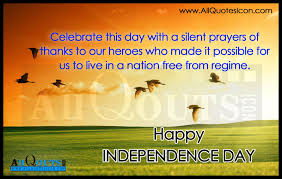 Beautiful Quotes On Independence Day India Best Of Happy Independence Day Of India English Quotes HD Wallpapers Best