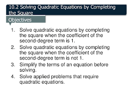 10 2 solving quadratic equations by completing the square