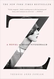 Zelda Fitzgerald Quotes Simple Z A Novel Of Zelda Fitzgerald By Therese Anne Fowler