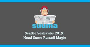 Seattle Seahawks 2019 Need Some Russell Magic Suuma Eu