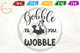 What are you making with your free unicorn svg and graphics files? Gobble Til You Wobble Graphic By Uramina Creative Fabrica