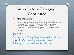 paragraph essay outline part i paragraph introductory  7 introductory paragraph continued o historical setting in a history essay you should give a historical setting fact in your introduction to let the reader
