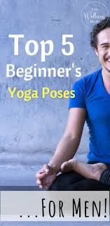 top 5 beginner s yoga poses for men