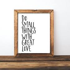 sayings for wall decor e printable wall art do small things with great love printable e sayings for wall decor